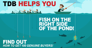 TDB HELPS YOU FISH ON THE RIGHT SIDE OF THE POND.